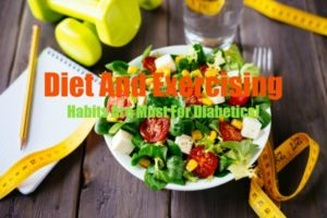 Diet And Exercising Habits Are A Must For Diabetics!