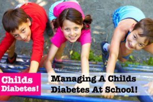 Managing A Childs Diabetes At School?