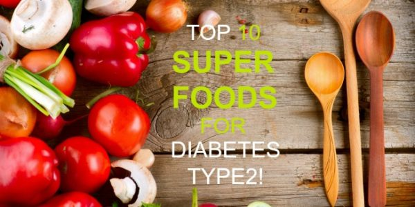 Top 10 Super Foods For Diabetes Type 2!