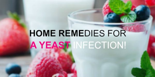Home Remedies For a Yeast Infection!