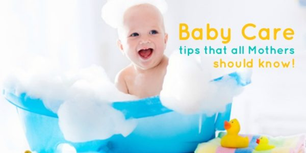 Baby Care Tips That All Mothers Should Know!
