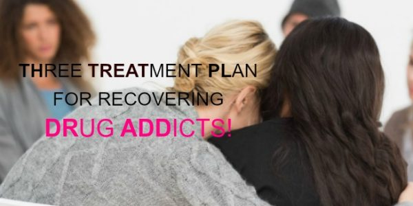 Three Treatment Plans for Recovering Drug Addicts!