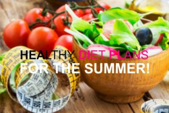 Healthy Diet Plans For The Summer!