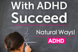 Natural Ways of Helping Children With ADHD!
