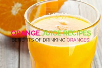 Orange Juice Recipes & Benefits of Drinking Oranges!