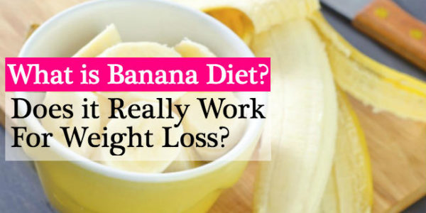 What is Banana Diet? Does it Really Work For Weight Loss?