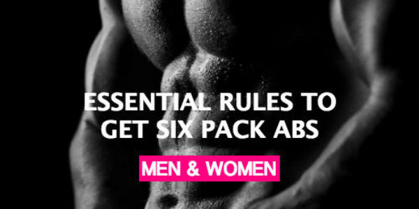 Essential Rules to Get Six Pack Abs!
