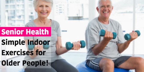 Simple Indoor Exercises for Older People Just Starting Out!