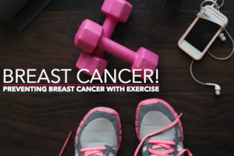 Preventing Breast Cancer With Exercise!