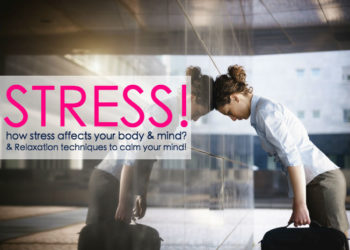 How Stress Affects Your Body & Mind?
