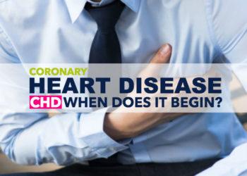 """Coronary Heart Disease """"CHD"""" ? When Does It Begin?"""