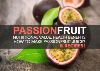 Passionfruit, Health Benefits & Recipes!