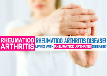 Living With Rheumatoid Arthritis Disease?
