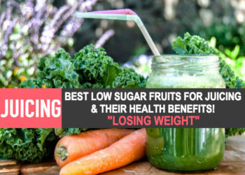 Best Low Sugar Fruits For Juicing & Their Health Benefits!