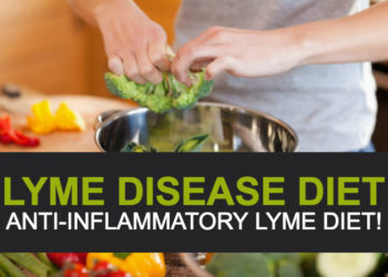 Lyme Disease Diet, Anti-inflammatory Lyme Diet!