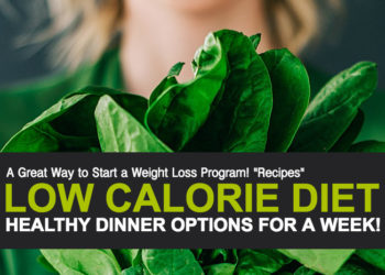 Low-Calorie Diet, Healthy Dinner Options For a Week!