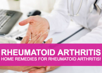 Rheumatoid Arthritis, Major Causes & Home Remedies!