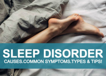 Sleep Disorder, Causes, Common Symptoms, Types And Tips!